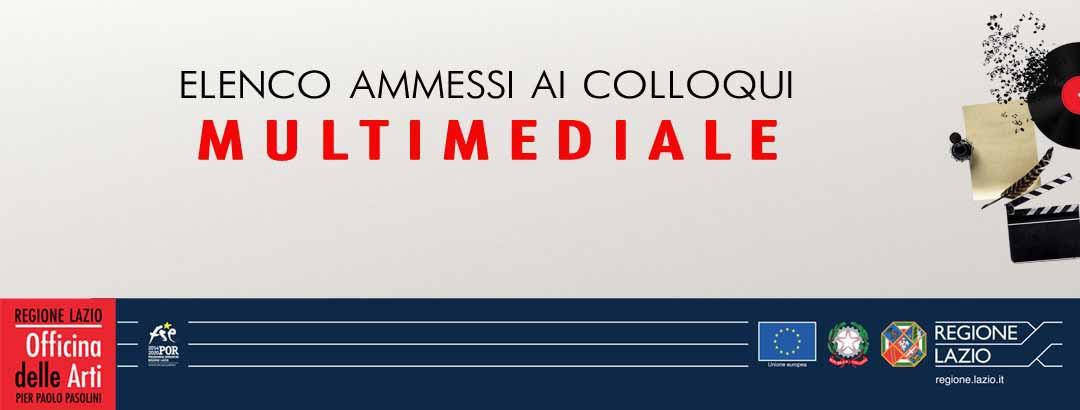 ELENCO AMMESSI AI COLLOQUI SEZIONE MULTIMEDIALE