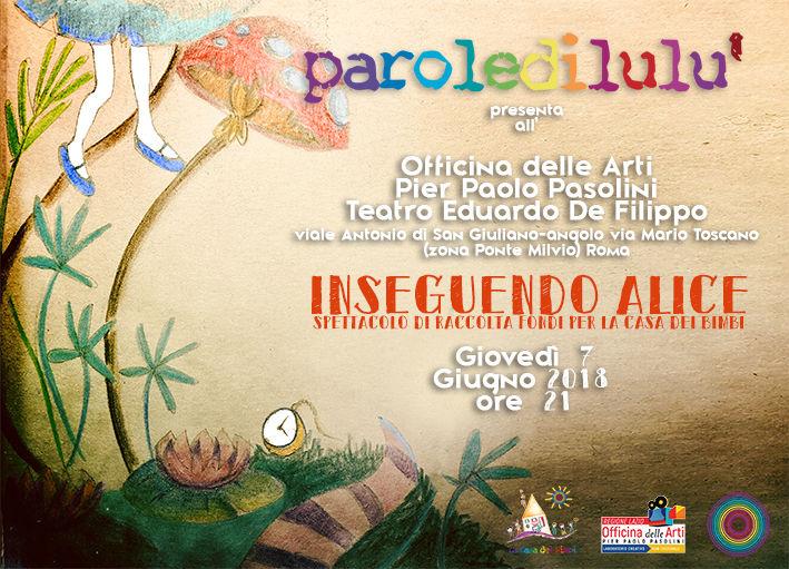 """Officina Pasolini: giovedì 7 a teatro con """"Inseguendo Alice"""" di Mary Salvatore"""